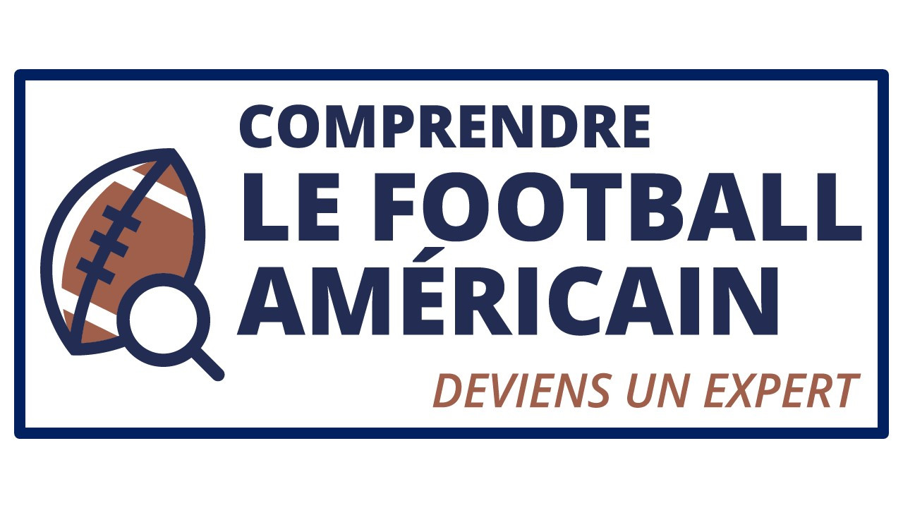 COMPRENDRE LE FOOTBALL AMERICAIN